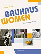 Bauhaus Women: Art, Handicraft, Design by…