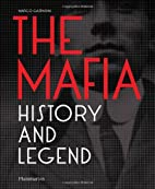 The Mafia: History and Legend by Marco…