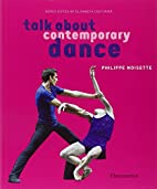 Talk About Contemporary Dance by Phillipe…