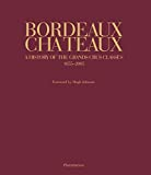 Markham, Dewey: Bordeaux Chateaux: A History Of The Grands Crus Classes 1855-2005