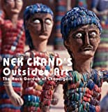 Lucienne Piery: Nek Chand's Outsider Art: The Rock Garden of Chandigarh
