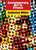 Millet, Catherine: Contemporary Art in France