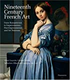 Henri Loyrette: Nineteenth Century French Art: From Romanticism to Impressionism, Post-Impressionism, and Art Nouveau