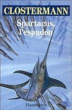 Spartacus, l'espadon by Pierre…