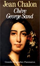 Chère George Sand by Jean Chalon