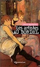 Les artistes au bordel by Hervé Manéglier