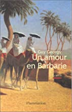 UN Amour En Barbare by G. Georgy