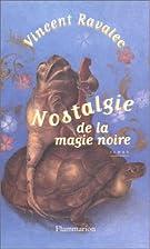 Nostalgie de la magie noire by Vincent…