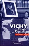 Barreau, Jean-Michel: Vichy, Contre L'ecole De La Republique: Theoriciens Et Theories Scolaires De La revolution Nationale