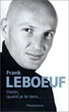 Destin, quand je te tiens... by Franck…