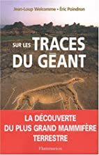 Sur les traces du géant by Jean-Loup…