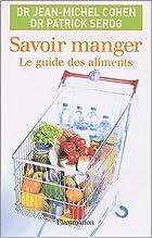 Savoir manger : Le guide des aliments…