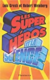 Lois H. Gresh: Les super héros et la science (French Edition)