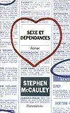 Stephen Mccauley: Sexe et dépendances