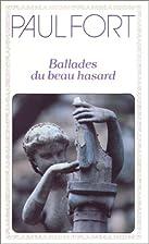 Ballades du beau hasard by Paul Fort