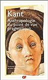 Kant, Emmanuel: Anthropologie du point de vue pragmatique (French Edition)