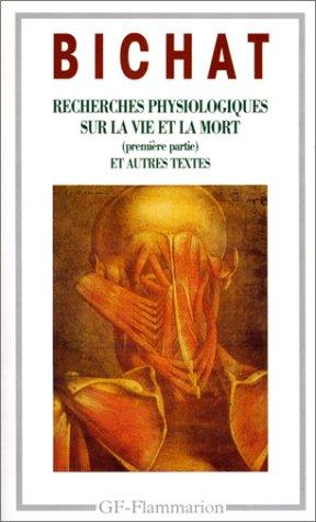 recherches-physiologiques-sur-la-vie-et-la-mort-anatomie-generale-appliquee-a-la-physiologie-et-a-la-medecine-discours-sur-letude-de-la-physiologie-partie-preface-considerations-generales