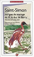 Intrigue du mariage de M. le duc de Berry :…