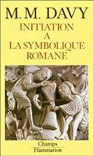 Initiation à la symbolique romane by…