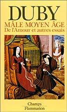 Medioevo maschio: amore e matrimonio by…