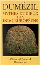Mythes et dieux des Indo-Européens by…