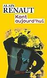 Renaut, Alain: Kant aujourd'hui (French Edition)