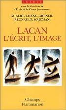 Lacan : l'écrit et l'image by Collectif