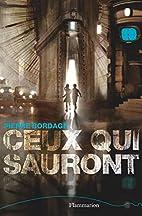 Ceux qui sauront by Pierre Bordage