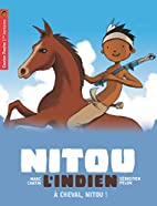Nitou l'Indien, Tome 9 : A cheval,…
