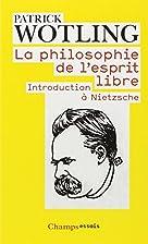 La philosophie de l'esprit libre :…