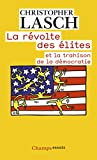 Christopher Lasch: La révolte des élites (French Edition)