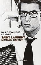 Saint Laurent, mauvais garçon by…