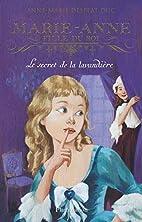 Marie-Anne, fille du roi, Tome 3 : Le secret…