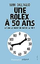 Une rolex à 50 ans (French Edition)…
