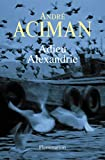 Aciman, André: adieu Alexandre