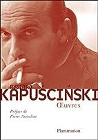 Oeuvres by Ryszard Kapuściński