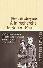 À la recherche de Robert Proust by Diane de…