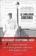 Le Catalogue Goering (HISTOIRE) by Jean-Marc…