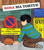 Rosa ma tortue (French Edition)