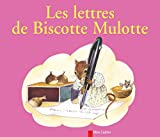 Anne-Marie Chapouton: Les lettres de biscotte mulotte (French Edition)