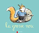 Chapouton, Anne-Marie: La Grosse Noix (French Edition)