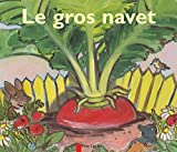 Giraud, Robert: Le Gros Navet (French Edition)