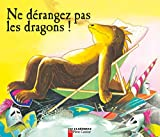 Martine Bourre: NE Derangez Pas Les Dragons! (French Edition)