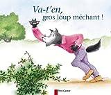 Chapouton, Anne-Marie: Va-t-en, gros loup méchant ! (French Edition)