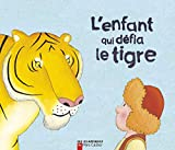 Giraud, Robert: L'Enfant Qui Defia Le Tigre (French Edition)