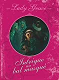 Finney, Patricia: Lady Grace, Tome 3: Intrigue au bal masqué