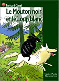 Clavel, Bernard: Le Mouton noir et le Loup blanc (French Edition)