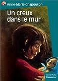 Chapouton, Anne-Marie: Un creux dans le mur (French Edition)
