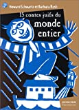 Schwartz, Howard: 15 contes juifs du monde entier (French Edition)
