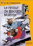 Chapouton, Anne-Marie: Le Retour de Biscotte Mulotte (French Edition)